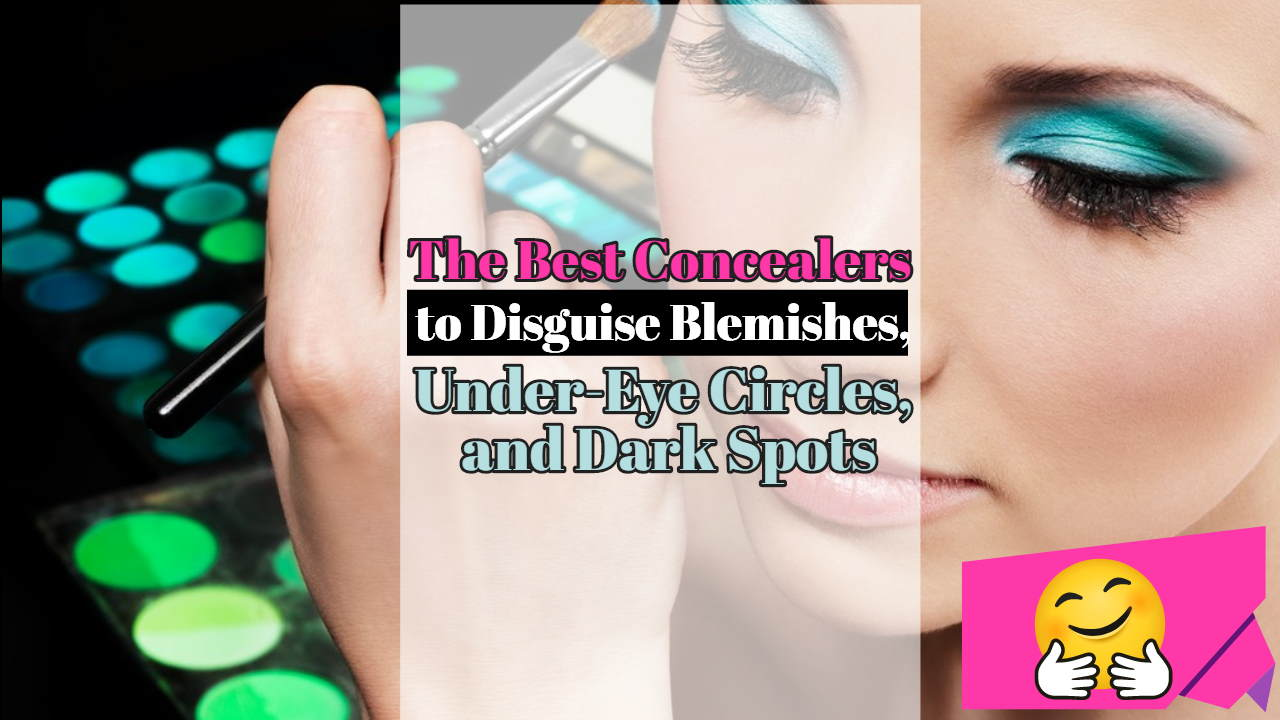 """Image text: """"Best Concealers to Disguise Blemishes""""."""