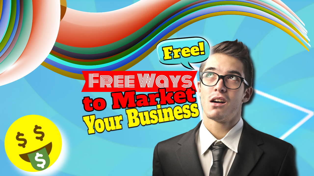 """Image text: """"Free ways to market your business""""."""